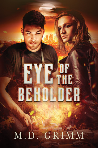 Eye of the Beholder by M.D. Grimm
