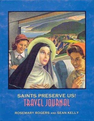 Saints Preserve Us! Travel Journal