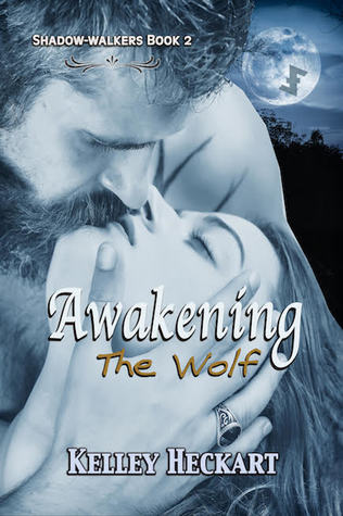Awakening-the-Wolf-A-Shadow-walkers-werewolf-romance-by-Kelley-Heckart