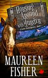 Horsing Around with Murder: A Senior Sleuth Mystery - Book 1