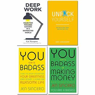 Deep work cal newport, unfck yourself, you are a badass, you are a badass at making money 4 books collection set