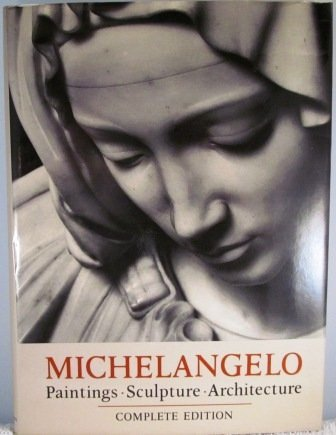 Michelangelo: Paintings, Sculpture, Architecture
