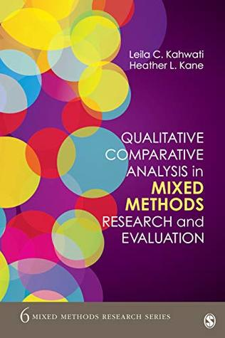 Qualitative Comparative Analysis in Mixed Methods Research and Evaluation (Mixed Methods Research Series Book 6)
