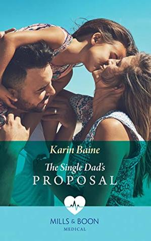 The Single Dad's Proposal (Mills & Boon Medical) by Karin Baine