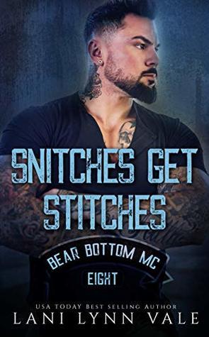 Snitches Get Stitches (Bear Bottom Guardians MC, #8)