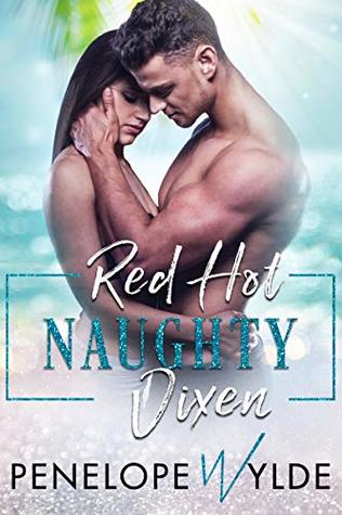 Red Hot Naughty Vixen: Military Alpha Hero, Best Friends to Lovers Romance (Red Hot Steamy Romance Book 2)