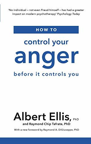 How to Control Your Anger: Before it Controls You
