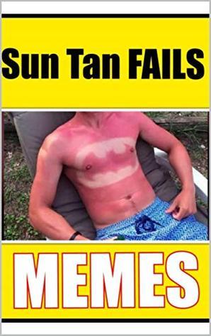 Memes: Crazy Comedy Memes 3K: Sun Tan Fails 2019 Funny Memes