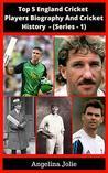 Top 5 England Cricket Players Biography And Cricket History - (Series 1): Ian Botham, Jack Hobbs, Barnes, Pietersen, Anderson