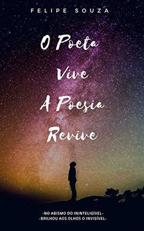 O Poeta Vive: A Poesia Revive