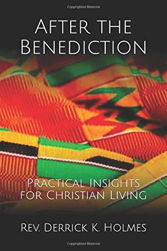 After the Benediction: Practical Insights for Christian Living