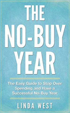 The No-Buy Year: An Easy Guide on How to do a No-Buy Year in 2019