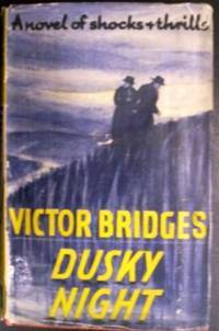 Dusky Night by Victor Bridges