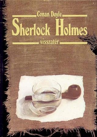 Sherlock Holmes visszatér (Sherlock Holmes, #6)