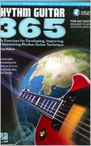 Rhythm Guitar 365: Daily Exercises for Developing, Improving and Maintaining Rhythm Guitar Technique Bk