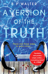 A Version of the Truth by B.P. Walter
