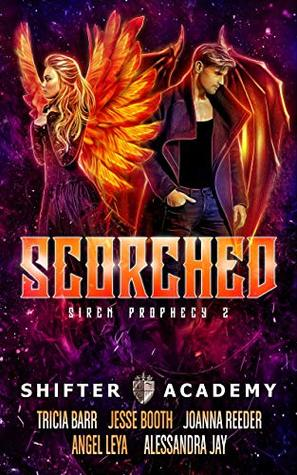 Scorched (Siren Prophecy, #2; Shifter Academy)