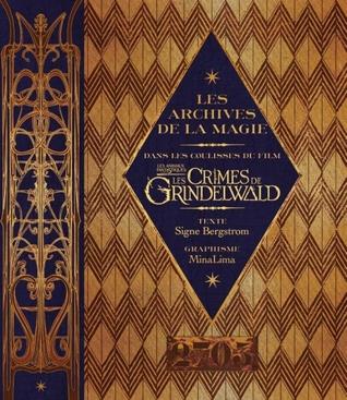 Les archives de la magie: dans les coulisses du film Les crimes de Grindelwald