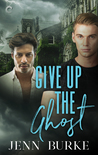 Give Up the Ghost (Not Dead Yet #2)