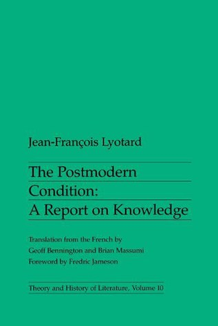 The Postmodern Condition: A Report on Knowledge
