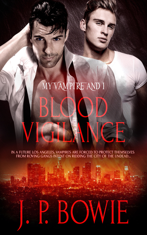 Blood Vigilance (My Vampire and I, #9)