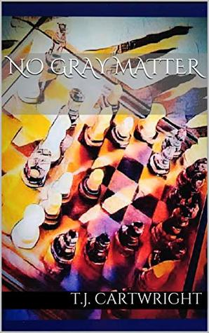 No Gray Matter