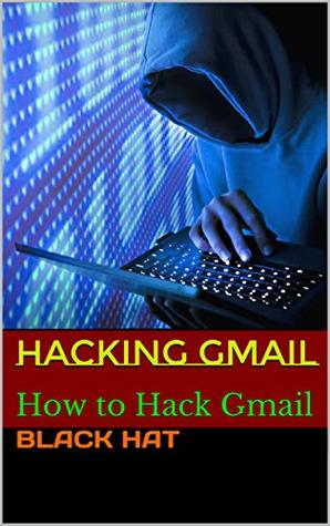 HACKING GMAIL: How to Hack Gmail