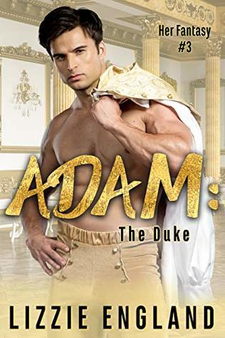 Adam: The Duke (Her Fantasy Book 3)