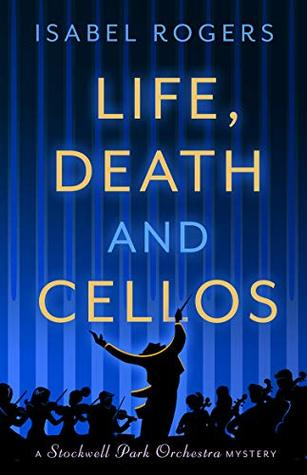 Life, Death and Cellos (The Stockwell Park Orchestra Series Book 1)