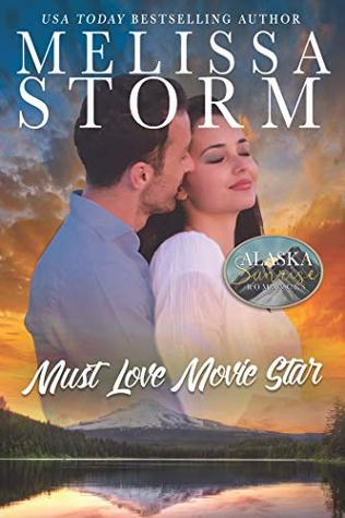 Must Love Movie Star (The Alaska Sunrise Romances, #9)