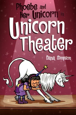 Unicorn Theater (Phoebe and Her Unicorn, #8)