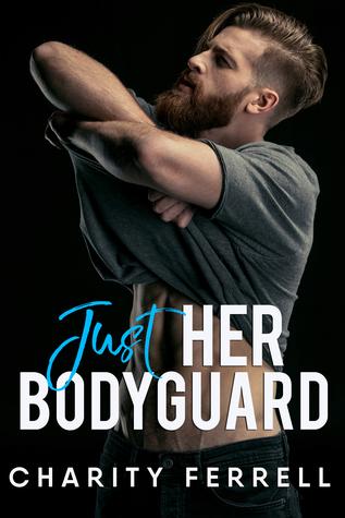 Just Her Bodyguard (Blue Beech, #1)