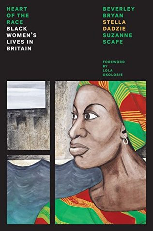 The Heart of the Race: Black Women's Lives in Britain