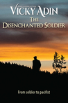 The Disenchanted Soldier