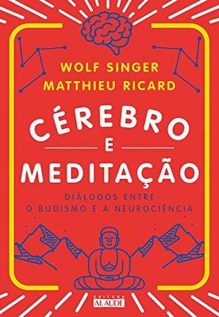 Cérebro e meditação: Diálogos entre o budismo e a neurociência