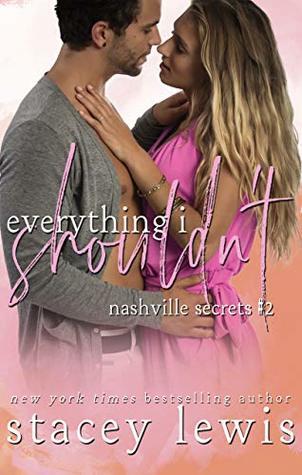 Everything I Shouldn't (Nashville Secrets Book 2)