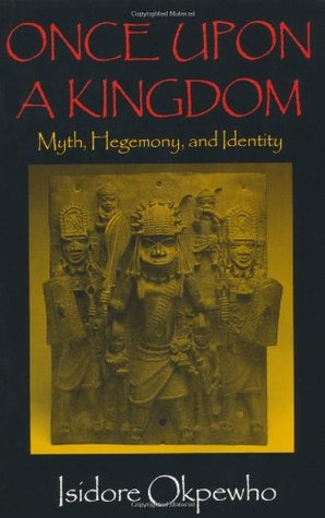 Once Upon a Kingdom: Myth, Hegemony, and Identity