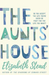 The Aunts' House by Elizabeth Stead
