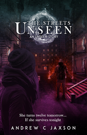 The Streets Unseen (Unseen Series, #1.5)