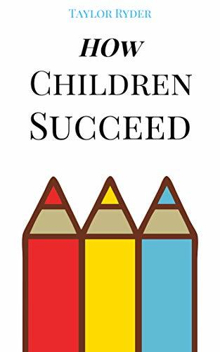 How Children Succeed: Weird But Effective How Children Succeed Hacks