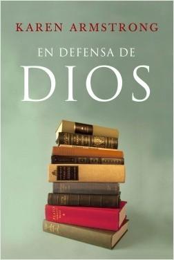 En Defensa De Dios: El Sentido De La Religion