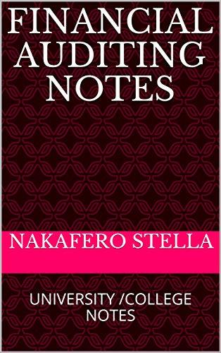 FINANCIAL AUDITING NOTES: UNIVERSITY /COLLEGE NOTES