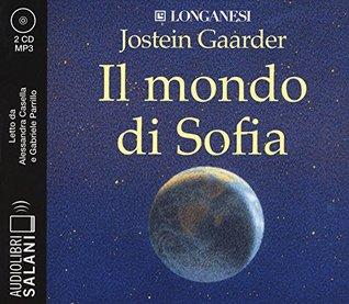 Il mondo di Sofia letto da Alessandra Casella e Gabriele Parrillo. Audiolibro. 2 CD Audio formato MP3