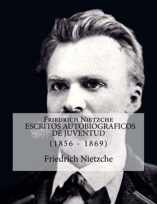 Friedrich Nietzche DE MI VIDA 1856 - 1869