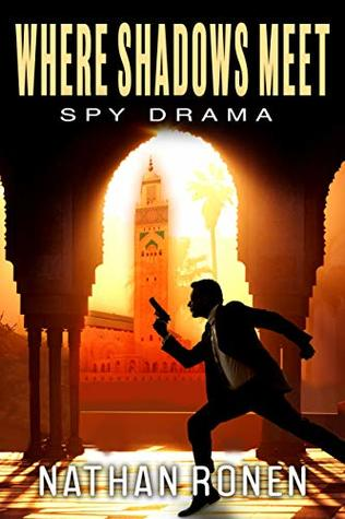 Where Shadows Meet: An Espionage Action Thriller