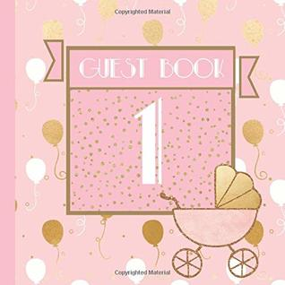 1 Guest Book: Pink and Gold 1st Birthday Party Guest Book Includes Gift Tracker and Picture Section (Pink and Gold 1st Birthday Party Supplies,1st ... Girl Decorations Pink and Gold,) (Volume 1)