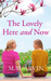 The Lovely Here and Now by M.M. Arvin