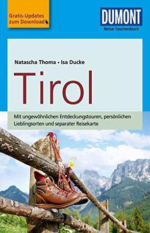 DuMont Reise-Taschenbuch Reiseführer Tirol: mit Online-Updates als Gratis-Download (DuMont Reise-Taschenbuch E-Book)