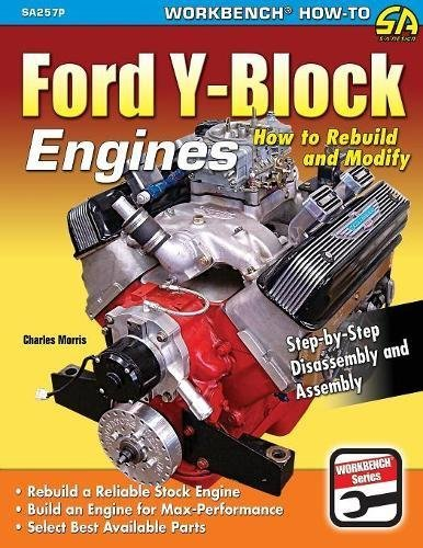 Ford Y-Block Engines: How to Rebuild and Modify