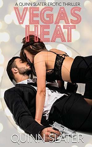 Vegas Heat (A Quin Slater Erotic Thriller Book 1)